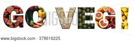 Go Veg Text Written In Capitol Letters. Concept For Veganism, Vegetarian Lifestyle, Climate Change A
