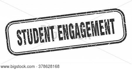 Student Engagement Stamp. Student Engagement Square Grunge Black Sign