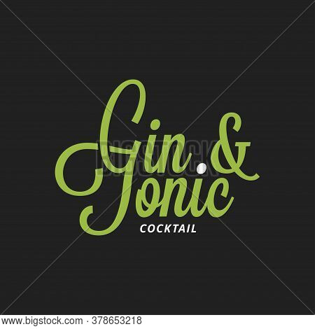 Gin And Tonic Lettering On Black Background