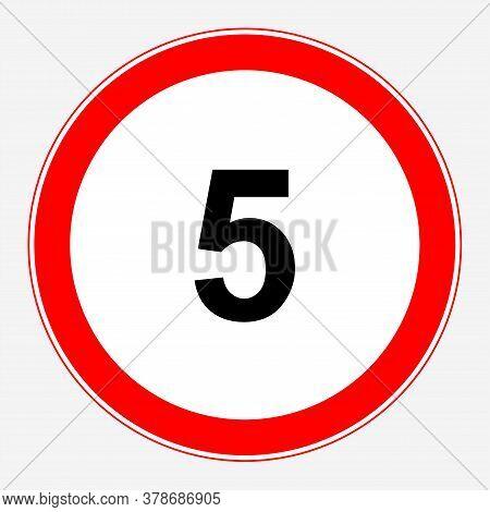 Road Sign Maximum Speed 5 Km/h. Speed Limit Sign: Maximum Speed 5.
