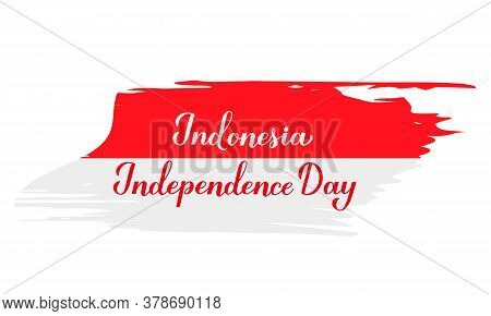 Indonesia Independence Day Calligraphy Hand Lettering On White And Red Brush Stroke Indonesian Flag.