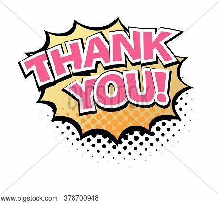 Comic Lettering Thank You. Comic Speech Bubble With Emotional Text Thank You. Vector Bright Dynamic