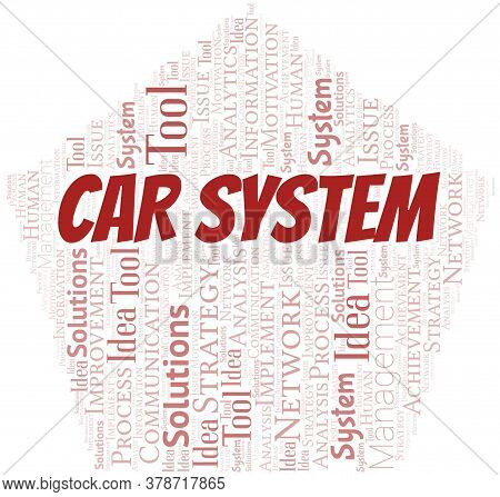 Car System Typography Vector Word Cloud. Wordcloud Collage Made With The Text Only.
