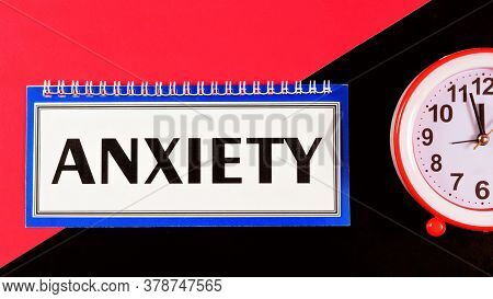Anxiety - Text Message In Notepad On A Creative Background. Negative Emotion, Feeling Of Uncertainty