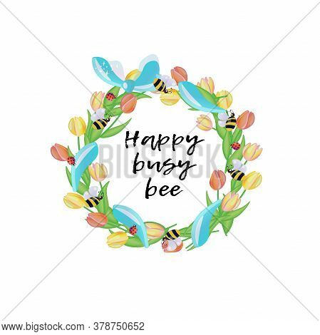 Bees And Ladybugs On Wreath Made Of Tulips Banded With A Blue Ribbon. Vector Illustration With Lette