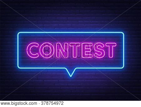 Contest Neon Sign In Speech Bubble Frame.