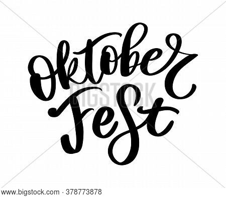 Oktoberfest Handwritten Lettering. Oktoberfest Typography Vector Design For Greeting Cards And Poste