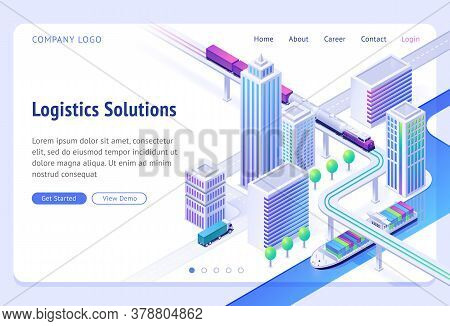 Logistics Solutions Isometric Landing Page. Transport Delivery Company Service, Cargo Import And Exp