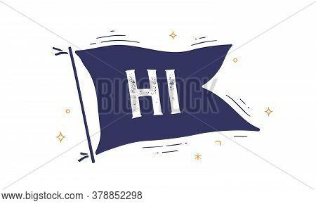 Hi. Flag Grahpic. Old Vintage Trendy Flag With Text Hi, Hello. Vintage Banner With Ribbon Flag, Engr