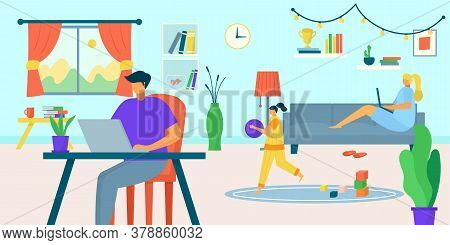 Family Freelance Work At Laptop Computer, Busy Parent And Kid At Home, Vector Illustration. Flat Chi