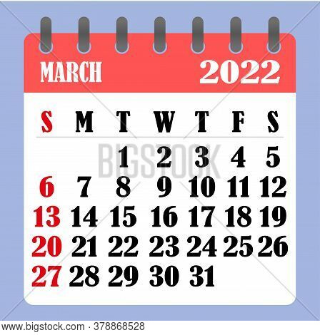 Letter Calendar For March 2022. The Week Begins On Sunday. Time, Planning And Schedule Concept. Flat