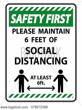 Safety First For Your Safety Maintain Social Distancing Sign On White Background