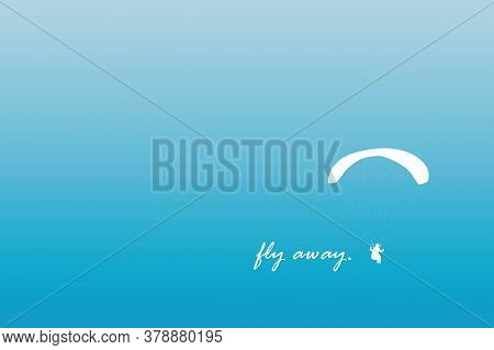 Fly Away Freedom Banner With Paraglider In Blue Sky Vector Illustration Eps10