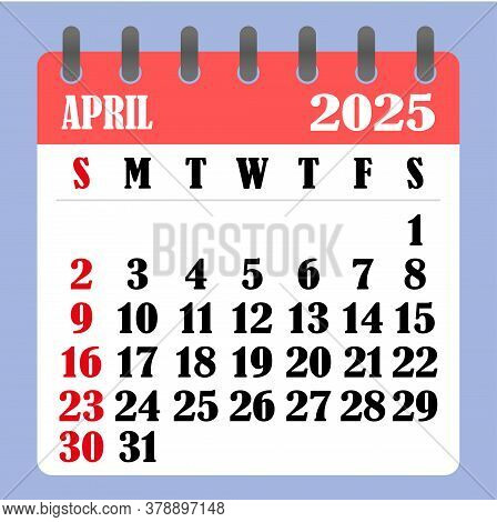 Letter Calendar For April 2025. The Week Begins On Sunday. Time, Planning And Schedule Concept. Flat