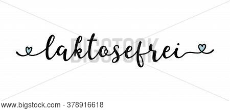 Hand Sketched Laktosenfrei Word In German As Banner Or Logo. Translated Lactose Free. Lettering