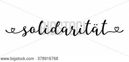 Hand Sketched Solidaritaet Word As Banner In German. Translated Solidarity. Lettering