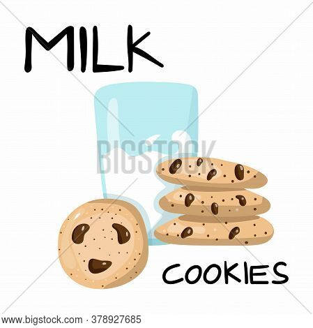 Milk And Cookies With Lettering. Glass Of Milk And American Oatmeal Cookies With Chocolate And Text.