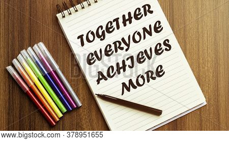 Together Everyone Achieves More. Your Future Target Searching, A Marker, Pen, Three Colored Pencils