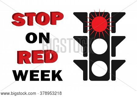 Stop On Red Week Poster Of The Traditional Week In August To Highlight The Importance Of Traffic Rul
