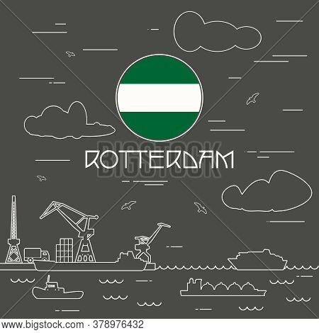 Rotterdam Sea Port, Marine Cargo Terminal, Freight Vessels Or Ships Carrying Containers Drawn With C