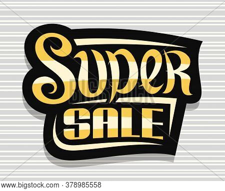 Vector Logo For Super Sale, Dark Decorative Badge For Black Friday Or Cyber Monday Sale With Unique