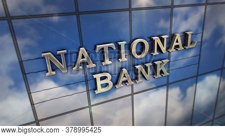 National Bank On Glass Building. Mirrored Sky And City Modern Facade. Economy, Business And Public F