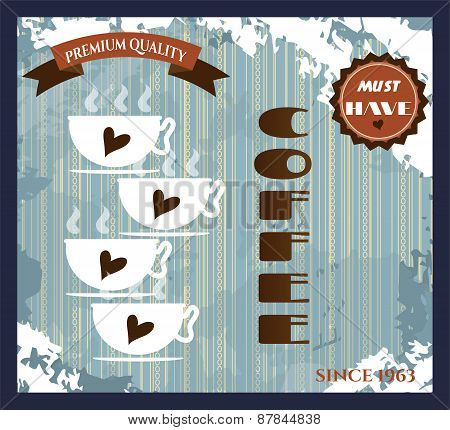 Vintage card - coffee shop with text and four cups of coffe with brown hearts, retro design, grunge