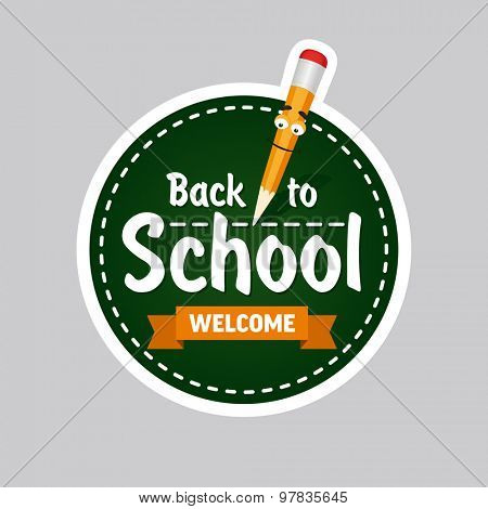 Label with text welcome back to school and cartoon pencil. Vector illustration.