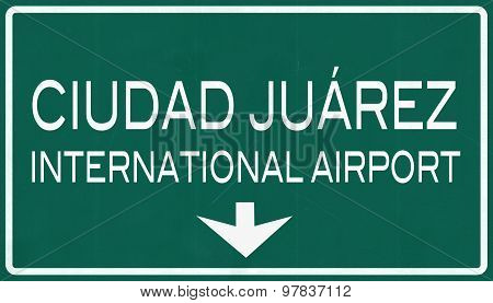 Ciudad Juarez Mexico International Airport Highway Sign