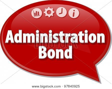 Speech bubble dialog illustration of business term saying Administration Bond poster