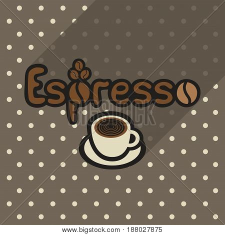 Vector poster in flat style with cup of espresso on the background of the brown tablecloth with polka dots. Template for flyers banners invitations brochures and covers.