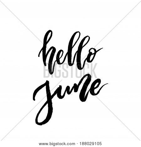 Hello June brush lettering. Vocation cards, banners, posters design. Handwritten modern brush pen calligraphy isolated. Vector illustration stock vector.