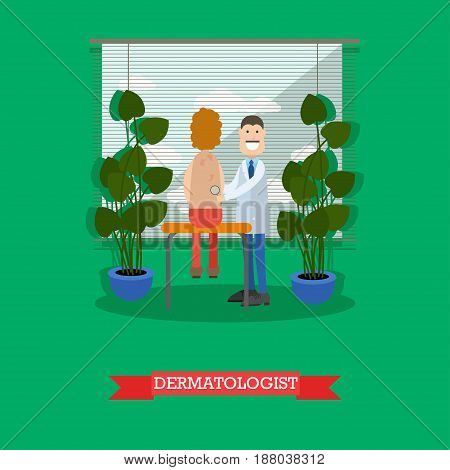 Vector illustration of doctor male dermatologist examining his patient. Medical clinic interior. Flat style design.
