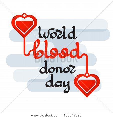 World Blood Donor day emblem isolated on white background. Handwritten words. Vector illustration of Donate blood concept for World blood donor day-June 14.  Event label,  decoration graphic element.