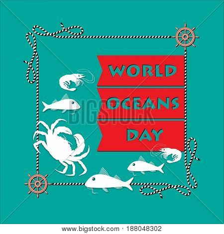 World Ocean Day card. Vector illustration. Creative abstract  poster with silhouette crab, fish, shrimp. Suitable for banner, campaign, and greeting card.