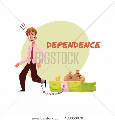 Financial dependence poster, banner template with man and hand chained to bundle of banknotes, money dependence concept, cartoon vector illustration isolated on white background.