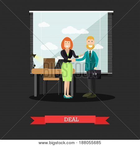 Vector illustration of businessman and businesswoman making a great deal and shaking hands. Deal concept design element in flat style.