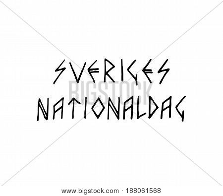 Sweden National Day - stylized runes lettering. Vector calligraphy, text design. Typography poster. Quote on a white background isolated on white background