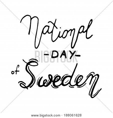 Sweden National Day lettering. Vector calligraphy, text design. Typography poster. Quote on a white background isolated on white background
