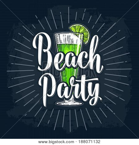 Alcohol green cocktail with slice lime. Vintage vector engraving illustration with lettering. Isolated on dark background. For poster, menu, invitation to summer beach party.