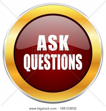 Ask questions red web icon with golden border isolated on white background. Round glossy button.