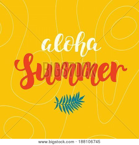 Aloha summer modern poster design with hand written calligraphy. Vector illustration