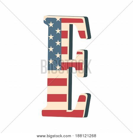 Capital 3d letter E with american flag texture isolated on white background. Vector illustration. Element for design. Kids alphabet. USA flag patriotic font.