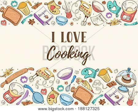 I love cooking. Baking tools in horizontal composition. Recipe book background concept. Poster with hand drawn kitchen utensils.