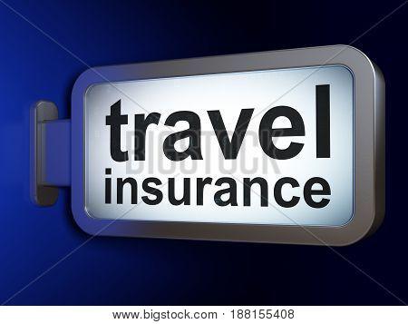 Insurance concept: Travel Insurance on advertising billboard background, 3D rendering