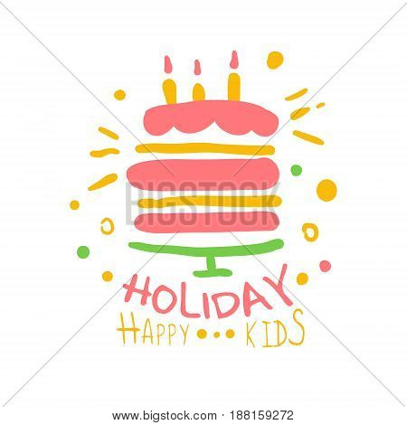 Holiday happy kids promo sign. Childrens party colorful hand drawn vector Illustration for invitation, card, menu, banner, poster