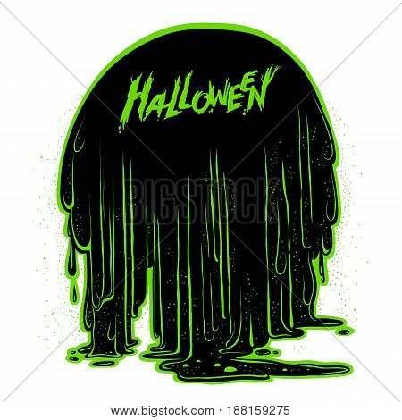 Vector background the flow of luminescent glowing green radioactive sludge. Figure terrible stringy black mass, flowing down in large drops, and the inscription Halloween. Holiday card or banner
