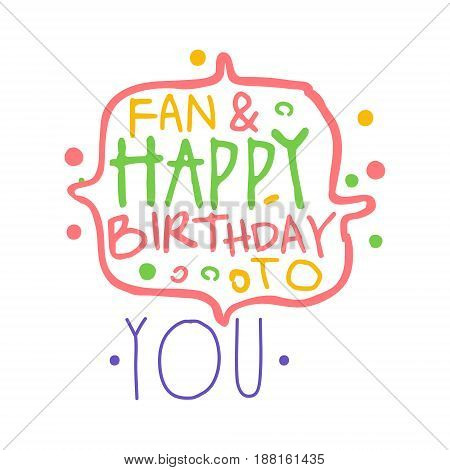 Fan and Happy Birthday to you promo sign. Childrens party colorful hand drawn vector Illustration for invitation, card, menu, banner, poster
