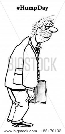 Business cartoon showing an unkempt, tired, businessman, '#HumpDay'.