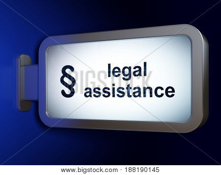 Law concept: Legal Assistance and Paragraph on advertising billboard background, 3D rendering